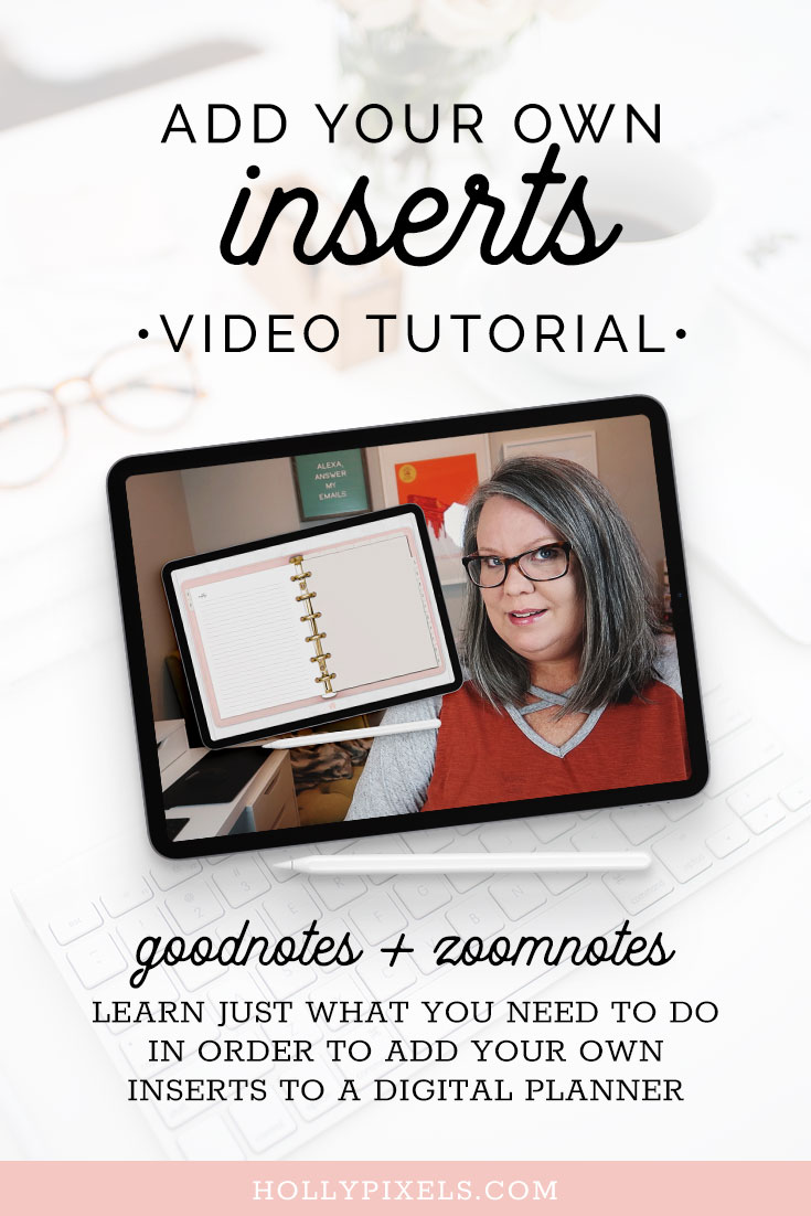 Another question we get asked about is how to add your own Inserts to a digital planner. Be sure to watch my other video first so you understand how hyperlinks and PDFs work, and then I will show you how to add your own PNG or JPG inserts to GoodNotes and ZoomNotes.