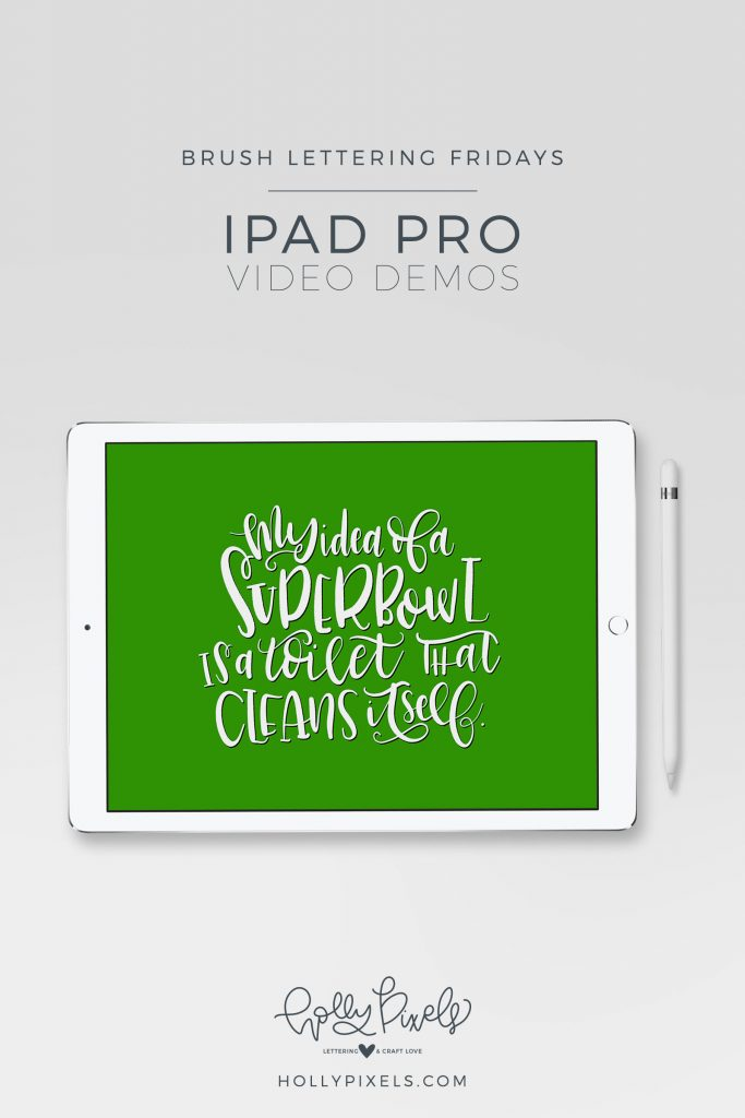 Join me every Friday with a new iPad Brush Lettering demo using ProCreate and a fun quote! This little device makes brush lettering so much easier. Watch my video at hollypixels.com.