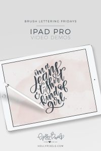 Brush lettering Fridays - watch my process from start to finish of this week's quote! Visit hollypixels.com for more iPad Pro Brush Lettering with Procreate and download a free brush and practice sheet.