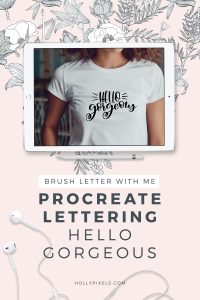 """Hey I'm back! It's a brush lettering Procreate video for you this week. My iPad Lettering demo features the quote, """"hello gorgeous"""" and I'm using this for my SVG Friday Freebies over at hollypixels.com this week."""