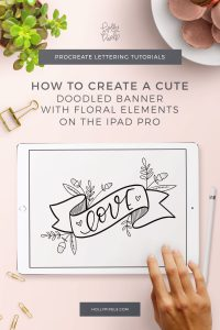 Looking for a way to take your lettering up a notch? Create a doodle banner with florals in Procreate to make words stand out and unique to you. Doodling in Procreate doesn't mean you have to be a seasoned artist. Have fun with it, make the doodles your own and play.