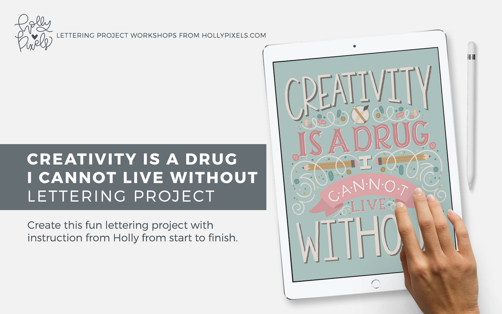 Learn hand lettering and build a portfolio with workshops from Holly Pixels. The Creativity is a Drug hand lettered workshop will help you improve your hand lettering skills with this detailed hand lettered piece instruction.