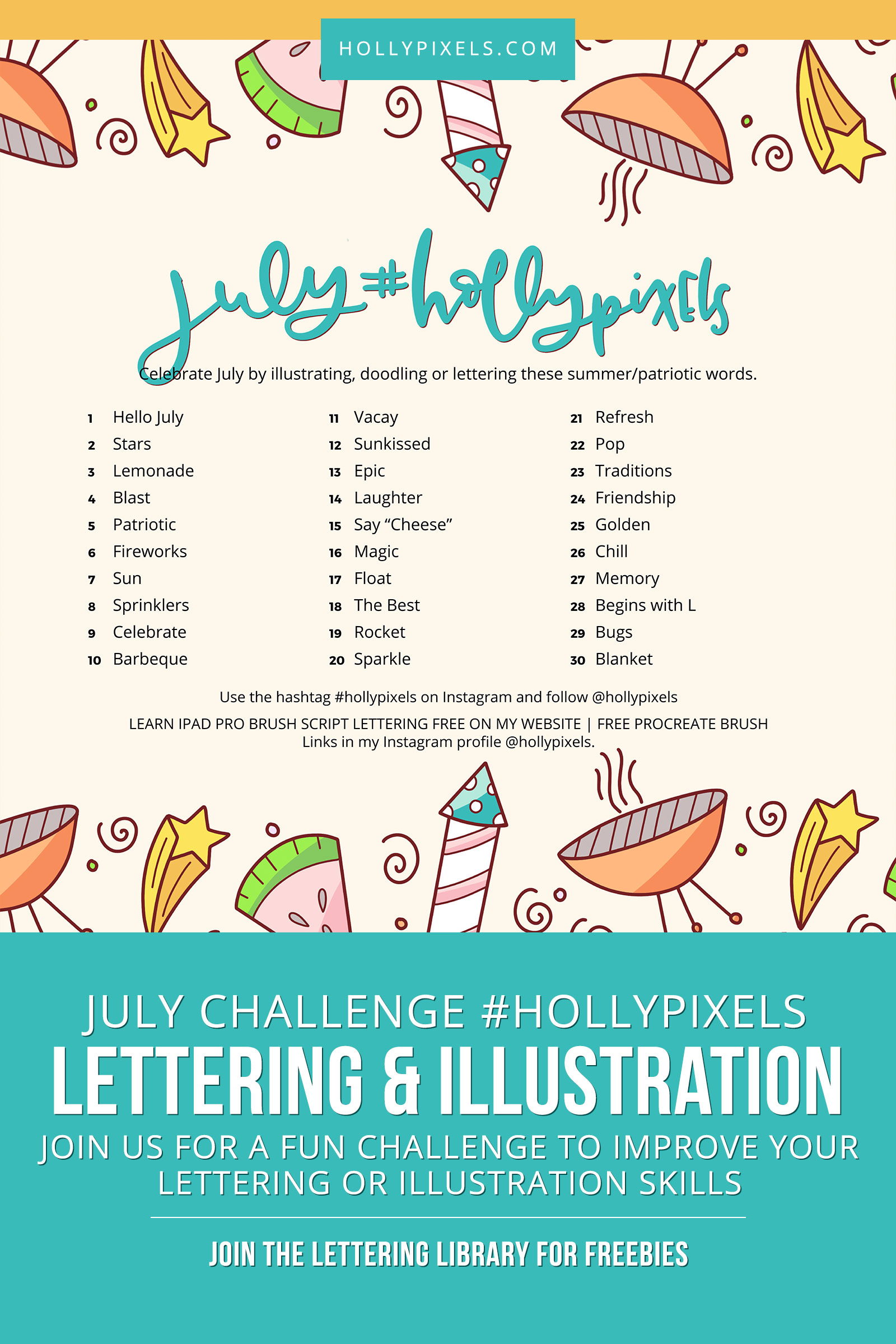 New lettering challenge or illustration challenge and lettering prompts for the month of July hosted by Holly Pixels. Use #hollypixels on Instagram and follow me at @hollypixels.