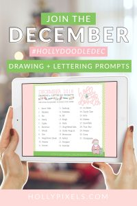 It's time for a new set of prompts for December 2018. Holly Doodle is here for December and ready for you to draw your hearts out! #doodlechallenge #hollydoodledec #drawingchallenge #illustrationprompts #letteringprompts #letteringchallenge