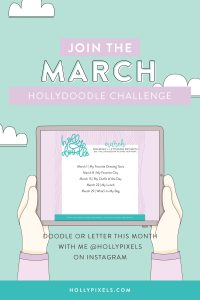 I hope I'll be seeing you participating in the Holly Doodle challenge each month. Here are the doodle prompts for March - we're doing it weekly this month!