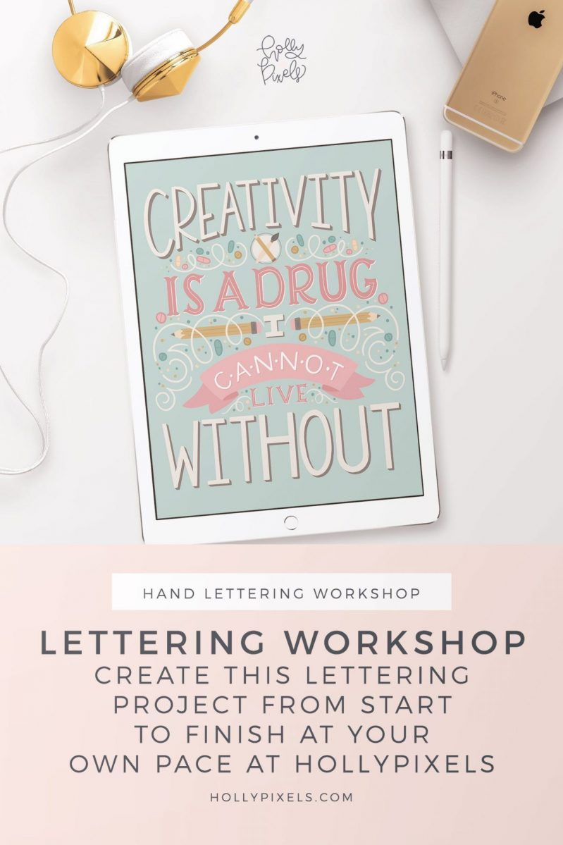 Holly Pixels - Creativity is a Drug | Hand Lettering Workshop