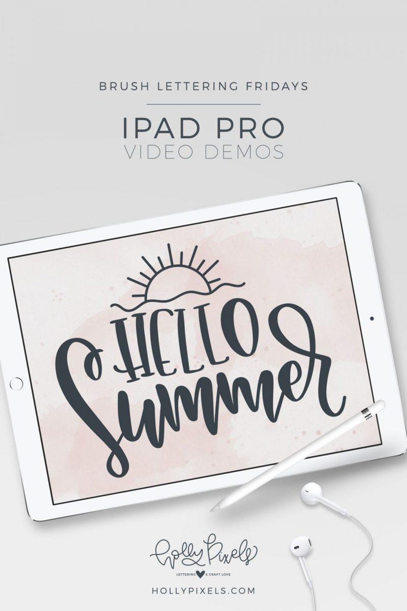 Brush Lettering Fridays Hello Summer iPad Brush Lettering
