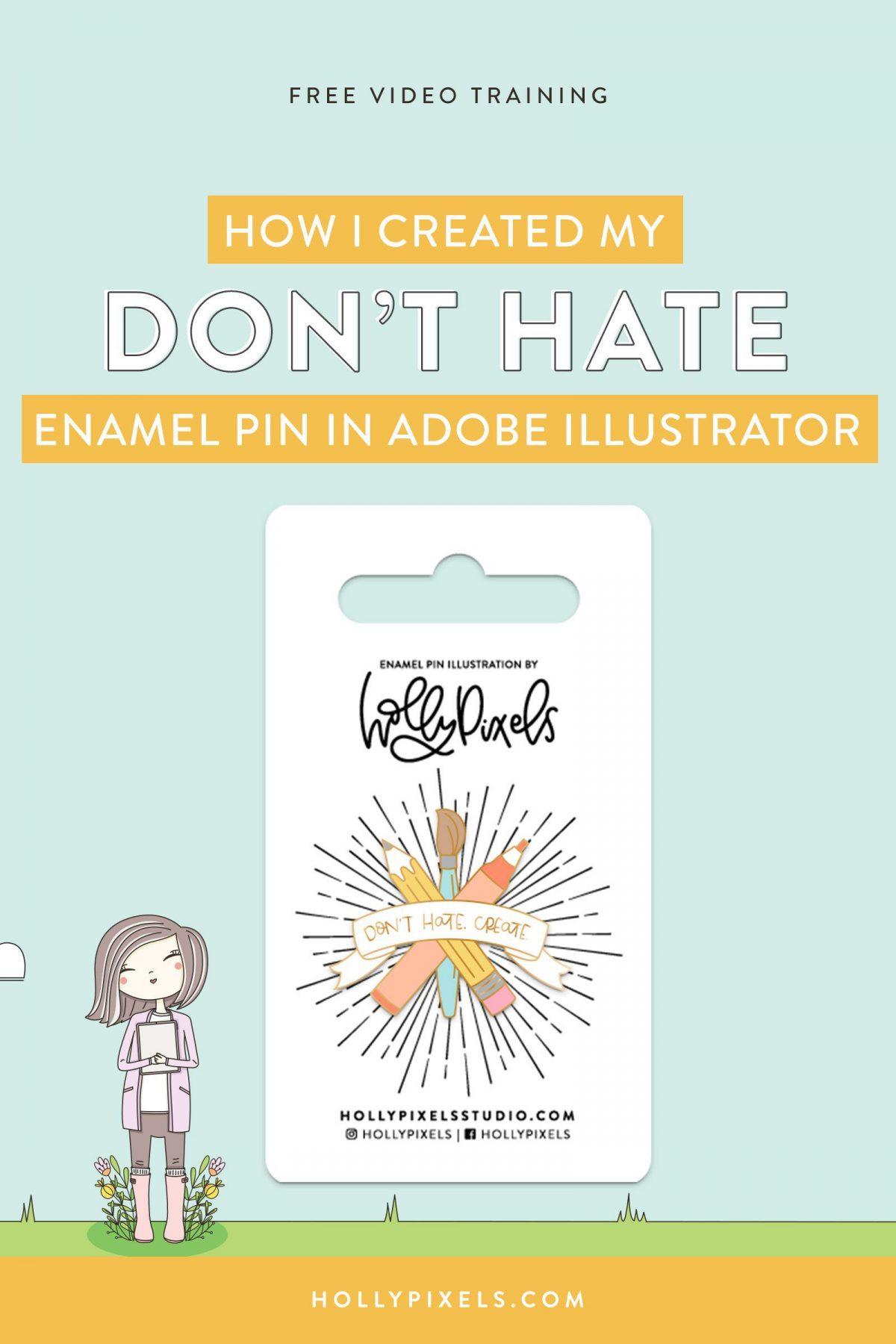 Creating My Don't Hate Create Enamel Pin in Adobe Illustrator