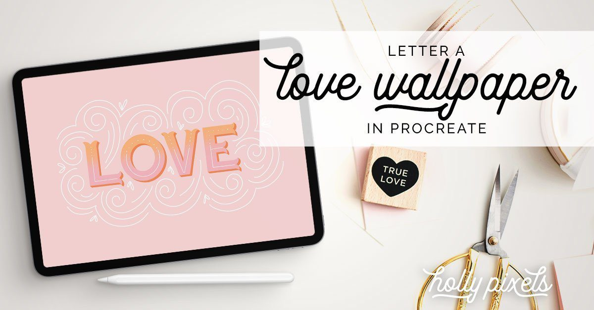 Love is in the air and with Valentine's Day around the corner I wanted to combine a lettering project with the holiday. This Procreate tutorial is a partnership with Design Cuts and I'll be using Ian Barnard's Letter Builder Toolkit to make this Love Wallpaper for your iPad.
