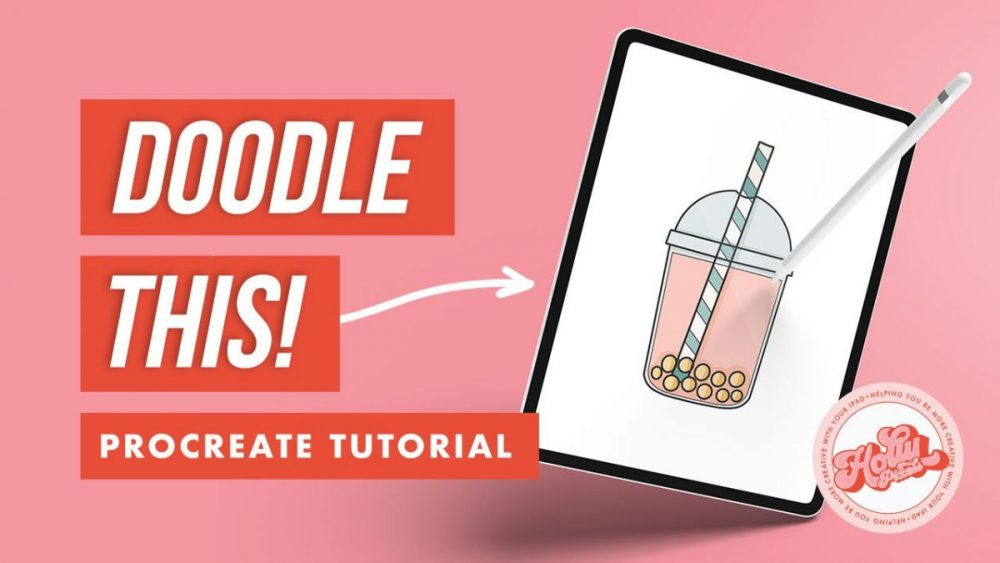 Doodle With Me in Procreate How to Draw Bubble Tea with Holly Pixels